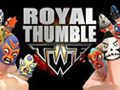- Royal Thumble